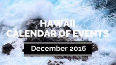 Hawaii Calendar of Events - December 2016 - http://fullofevents.com/hawaii/hawaii-calendar-of-events-december-2016/