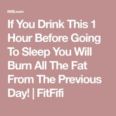 If You Drink This 1 Hour Before Going To Sleep You Will Burn All The Fat From The Previous Day! | FitFifi