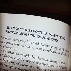 """When given the choice between being right or being kind.  Choose kind."" excerpt from Wonder by R.J. Palacio (A Must-Read for Tweens)"
