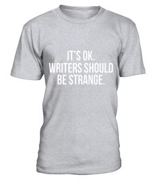 """# It's OK Writers Should be Strange Bookworm T-Shirt .  Special Offer, not available in shops      Comes in a variety of styles and colours      Buy yours now before it is too late!      Secured payment via Visa / Mastercard / Amex / PayPal      How to place an order            Choose the model from the drop-down menu      Click on """"Buy it now""""      Choose the size and the quantity      Add your delivery address and bank details      And that's it!      Tags: It's perfectly O.K. to run into…"""