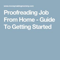 Proofreading Job From Home - Guide To Getting Started