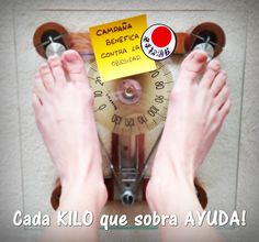 """Campaña Benéfica contra la Obesidad """"Cada KILO que sobra AYUDA!"""""""