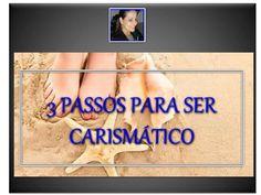 http://pt.slideshare.net/andreabenevento50/slide-3-passos-para-ser-carismtico-1211-usar