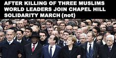 After the killing of three Muslims, will world leaders gather for a 'We Are Chapel Hill' solidarity march, like they did in Paris after the Charlie Hebdo murders? http://www.stopwar.org.uk/news/how-to-give-meaning-to-the-killing-of-three-young-muslims-at-chapel-hill