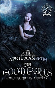 Amazon.com: The Good Girl's Guide to Being a Demon (Woodland Creek) eBook: April Aasheim, Woodland Creek: Kindle Store