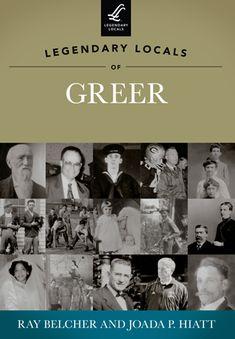 Legendary Locals of Greer