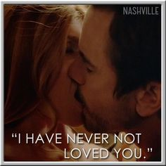 """Nashville_ABC: """"I have never not loved you."""" love this show! Nashville Quotes, Nashville Series, Nashville Tv Show, Best Tv Shows, New Shows, Favorite Tv Shows, The Lennon Sisters, Best Tv Couples, Television Program"""