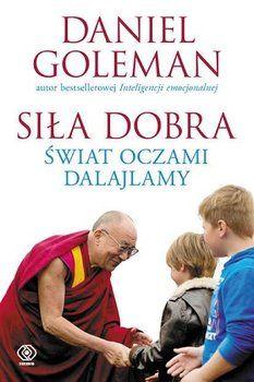 Siła dobra. Świat oczami Dalajlamy - Goleman Daniel | Książka w Sklepie EMPIK.COM