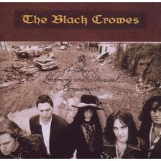 The Black Crowes :: Southern Harmony & Musical Companion