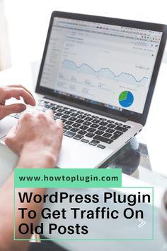 10 WordPress Plugin To Get Traffic On Old Posts