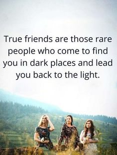 True friends are those rare people