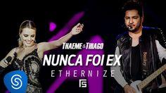 Thaeme e Thiago lançam nova música de trabalho Nunca Foi Ex
