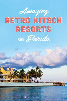 Have a little retro fun in Florida with these top Retro Kitsch Resorts!