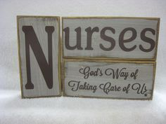 Nurses God's Way of Taking Care of Us 3 piece wood block set from ExpressionsNmore on Etsy. 2x4 Crafts, Wood Block Crafts, Scrap Wood Projects, Wooden Crafts, Wooden Signs With Sayings, Wood Signs, Word Block, Block Art, Nurses Week Quotes