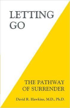 Letting Go: The Pathway of Surrender - Kindle edition by David R. Hawkins. Politics & Social Sciences Kindle eBooks @ Amazon.com.