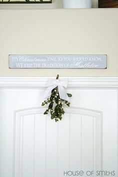 It's Christmas time so you should know, we keep the tradition of mistletoe.