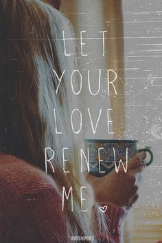 His love renews me. Every morning! Bible Verses Quotes, Faith Quotes, Scriptures, Word Of Faith, Word Of God, Love The Lord, Gods Love, Gods Strength, All That Matters