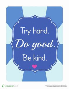 Try Hard. Do Good. Be Kind. #foodforthought Patterned Paint Rollers, Elementary Counseling, Painting Quotes, Kindness Quotes, School Quotes, Inspirational Posters, Try Harder, Worksheets For Kids, Happy Birthday Me