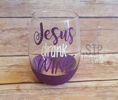 Jesus Drank Wine Wine Glass
