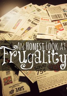 An Honest Look at Frugality.  Pinching pennies is not always fun.  One woman's honest look at the downside of being thrifty.