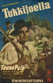 """Tukkijoella"""" (Log River – 1928) - An interesting cultural theme of Finnish Film in the 1920's and 1930's were """"logger"""" movies (see http://www.alternativefinland.com/an-interesting-cultural-theme-of-finnish-film-in-the-1920s-and-1930s/)"""