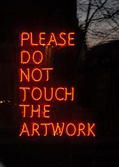 defacedbook: Jeppe Hein Please Do Not Touch The Artwork, neon, transformers x 57 x 2 cm) (Exhibition view) Please, Please Pleas.