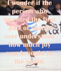 """""""I wonder if the person who invented the first pair of skates ever understood how much joy was brought to the world"""" Ice Skating Funny, Ice Skating Quotes, Figure Skating Quotes, Figure Ice Skates, Skate 3, Tessa And Scott, Ice Skaters, Ice Dance, Figure Skating Dresses"""