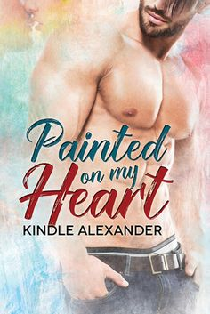 Painted on my Heart by Kindle Alexander Painted on my Heart by Kindle Alexander http://shhmomsreading.com/painted-on-my-heart-live/ #Loved #TopPick