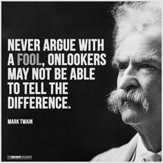 """Don't answer the foolish arguments of fools, or you will become as foolish as they are."" Proverbs 26:4 https://www.bible.com/bible/116/PRO.26.4 JMT site: http://www.johncmaxwellgroup.com/douglasholt #MasterMind Groups (#MMG) https://www.meetup.com/Leadership-for-Losers/"
