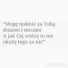 ... Dzień , noc , dzień ...#tęsknota | WEBSTA - Instagram Analytics Tumblr Quotes, Life Quotes, Happy Photos, Looking For Love, Pretty Words, More Than Words, Peace And Love, Sentences, Wise Words