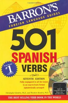 501 Spanish Verbs with CD-ROM and Audio CD (501 Verb Series) by Christopher Kendris et al., http://www.amazon.com/dp/0764197975/ref=cm_sw_r_pi_dp_ci0dtb02VNQ1P