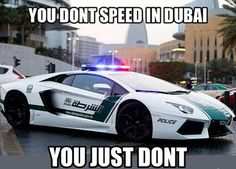 You just don't!!! Check out 10 of the World's most insane cop cars. #Dubai