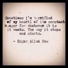 Oh Edgar Allen Poe, speak the words straight from my heart lol. One Sentence Quotes, Words Quotes, Wise Words, Sayings, Quotes Quotes, Dark Quotes, Crush Quotes, Amazing Quotes, Great Quotes