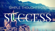 Simple Thoughts on Success