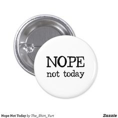 Nope Not Today 3 Cm Round Badge