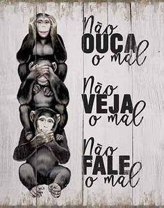 Litoarte Art Quotes, Funny Quotes, Wise Monkeys, See No Evil, Home Gym Design, Lettering Tutorial, My Journal, Wallpaper S, Good Vibes