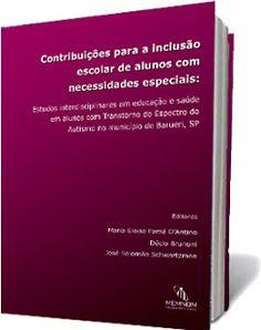"""Psicopedagogia Salvador: Baixe gratuitamente os livros """"Contribuições para a inclusão escolar de alunos com necessidades especiais"""" e """"Manejo comportamental de crianças com Transtornos do Espectro do Autismo em condições de inclusão escolar"""""""