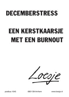 Me Time Quotes, Some Quotes, Christmas Quotes, Christmas Recipes, December Quotes, Burn Out, Dutch Quotes, Stress, One Liner