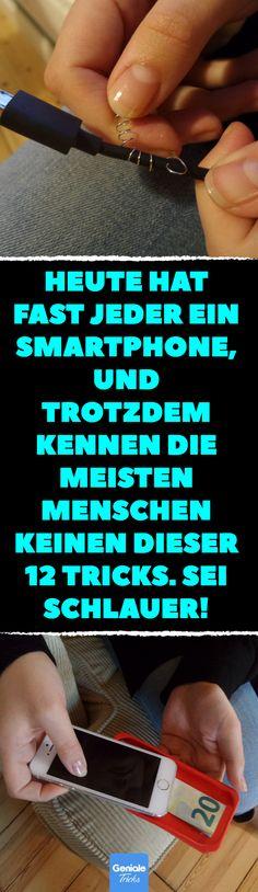 Heute hat fast jeder ein Smartphone, und trotzdem kennen die meisten Menschen keinen dieser 12 Tricks. Sei schlauer! Für dein Smartphone: 12 Tricks rund ums Handy. #smartphone #handy #telefon #diy #technik #elektronik
