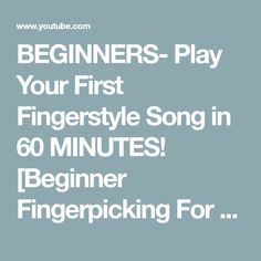 BEGINNERS- Play Your First Fingerstyle Song in 60 MINUTES! [Beginner Fingerpicking For Guitar] - YouTube Guitar Notes, Music Guitar, My Music, Guitar Chords Beginner, Guitar For Beginners, Fingerpicking, Guitar Tutorial, Backing Tracks, Music Theory