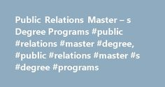 Public Relations Master – s Degree Programs #public #relations #master #degree, #public #relations #master #s #degree #programs http://philippines.remmont.com/public-relations-master-s-degree-programs-public-relations-master-degree-public-relations-master-s-degree-programs/  # Public Relations Master's Degree Programs Master's degrees in public relations prepare you to work in a variety of positions in the field of communications. Learn about admissions requirements and what coursework to…