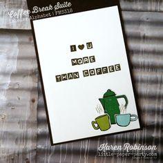 Time for a Coffee Break? Karen Robinson, Coffee Break, Coffee Cards, Paper, Coffee Time