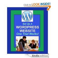Amazon.com: SETUP A WORDPRESS WEBSITE - One That Works eBook: Kaye Dennan: Books