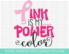Pink Is My Power Color SVG, DXF, EPS, png Files for Cutting Machines Cameo or Cricut - Breast Cancer svg, Awareness Svg, Pink Ribbon Svg