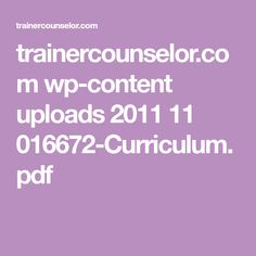 trainercounselor.com wp-content uploads 2011 11 016672-Curriculum.pdf