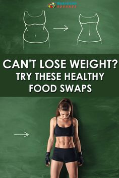 Can't Lose Weight? Try These Healthy Food Swaps That Really Work. via @nutradvance
