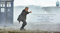''Your chances of survival are one in a thousand. Forget about the thousand. Concentrate on the one.'' - The Doctor to young Davros -- Doctor - ''The Magician's Apprentice'' and ''The Witch's Familiar'' (Doctor Who - BBC Series) source: BBC Capaldi Doctor Who, Doctor Who 12, 12th Doctor, Diy Doctor, Doctor Help, Doctor Who Tattoos, Film Anime, Twelfth Doctor, Doctor Who Quotes