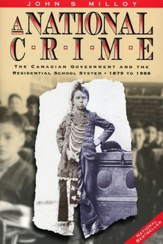 """""""A national crime"""" : the Canadian Government and the residential school system, 1879 to 1986 - New & Used Books & Textbooks at Alibris Marketplace Aboriginal Children, Aboriginal People, Indian Boarding Schools, Indian Residential Schools, Indigenous Education, Canadian History, American History, Thing 1, History Books"""