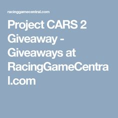 Project CARS 2 Giveaway - Giveaways at RacingGameCentral.com