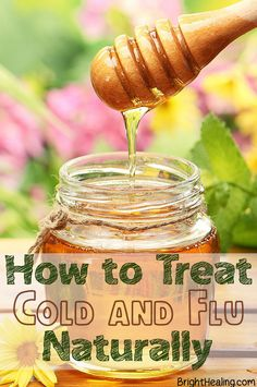 How to Treat Cold and Flu Naturally